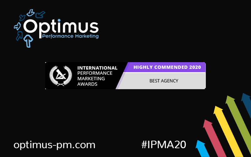 Optimus Highly Commended at this years International Performance Marketing awards